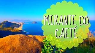 Mirante do Caeté | Pelo Rio Blog