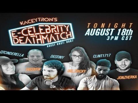 E-Celebrity Deathmatch ft. Destiny, JonZherka, QTCinderella, Ms Tricky, Clint1717 & WesBTW