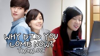 [TAGALOG/FEMALE] Why Did You Come Now?-I Hear Your Voice OST Music Video + Lyrics