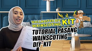 Tutorial Pemasangan Wainscoting DIY Kit
