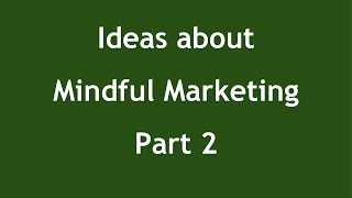 Mindful Marketing: A Better Way To Enroll Clients
