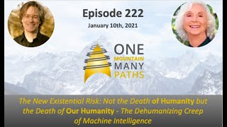 Episode 222 The New Existential Risk: Not the Death of Humanity but the Death of Our Humanity