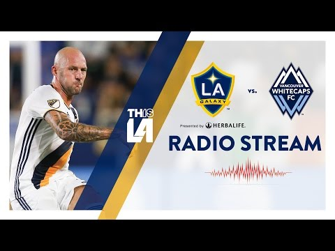 LIVE RADIO: LA Galaxy vs. Vancouver Whitecaps | August 27, 2016