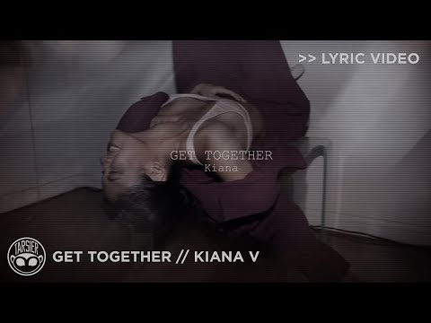 Kiana - Get Together [Official Lyric Video] Mp3