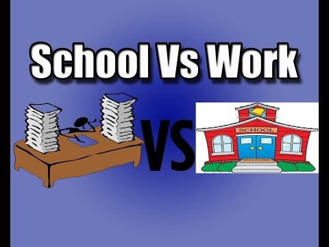 School Vs Work What One I Think Is Better
