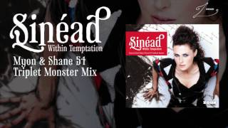 Within Temptation - Sinéad (Myon & Shane 54 Triplet Monster Mix)