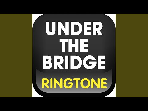 Under the Bridge Ringtone (Cover)