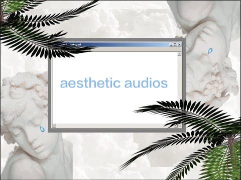 aesthetic audios