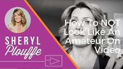 #004 How To NOT Look Like An Amateur On Video