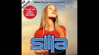 Silja - How could I find love (Extended mix)