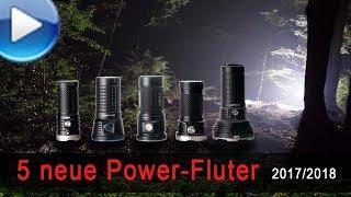 5 neue Power-Taschenlampen (Fluter) 2017/2018