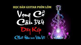 Thực hành guitar phím lõm -Vọng cổ câu 3&4 Dây Kép (Chữ đàn ns Văn Vĩ)