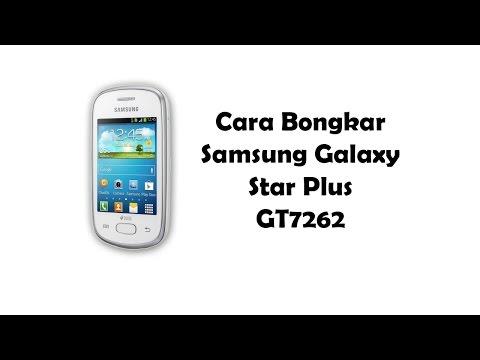Cara membongkar samsung galaxy star plus gt-s7262