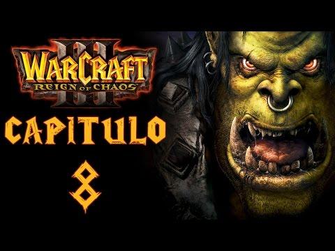 """Warcraft III: Reign of Chaos - La invasión de Kalimdor - Capítulo 8: """"Que te lleven los demonios"""""""