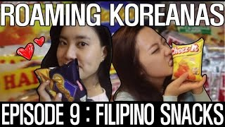 Trying Filipino Snacks: Episode 9 - Roaming Koreanas