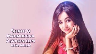 Шахло Махмудова - Асрагин элим