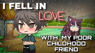 I FELL IN LOVE WITH MY POOR CHILDHOOD FRIEND | GACHA MINI MOVIE