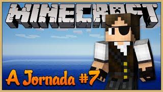 Minecraft A Jornada #7: Uma aventura no mar!