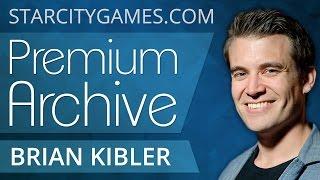 7/6/15 - Brian Kibler - Deck Tech - StarCityGames Premium Archive