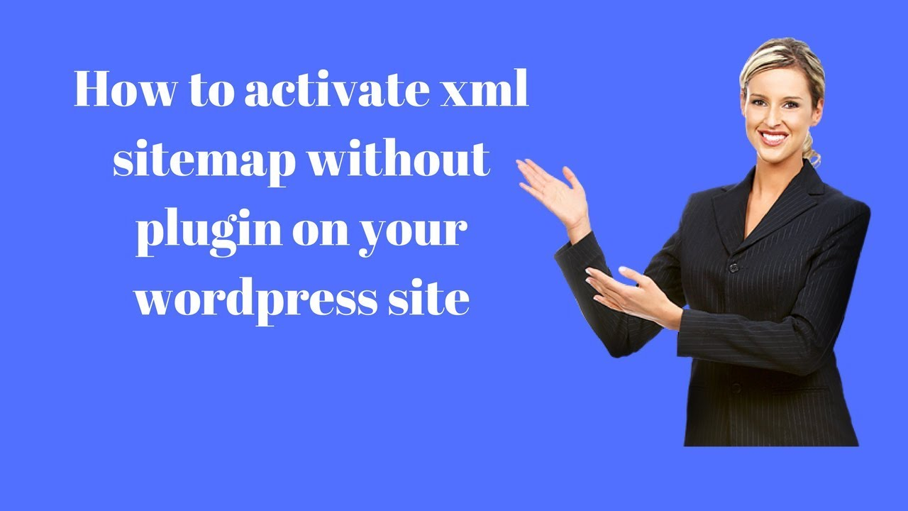 how to activate xml sitemap without plugin on your wordpress site