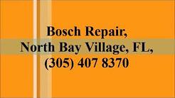 Bosch Repair, North Bay Village, FL, (305) 407 8370