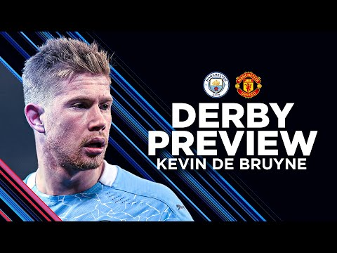"KEVIN DE BRUYNE ""WE KNOW IT'S A BIG DERBY!"" | MAN CITY V MAN UNITED | THE DERBY | PREMIER LEAGUE"