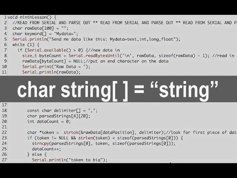 Text String Tutorial In C Code!  Tutorial Using Arduino, Copy/move/parsing/etc...