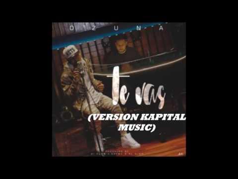 Te Vas-Ozuna (Version Kapital Music)