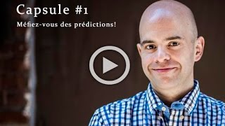 Capsule 1 - Méfiez-vous des prédictions! - Michel Villa - Formateur en trading à Québec,Qc