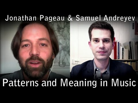 Patterns and Meaning in Music - with Samuel Andreyev
