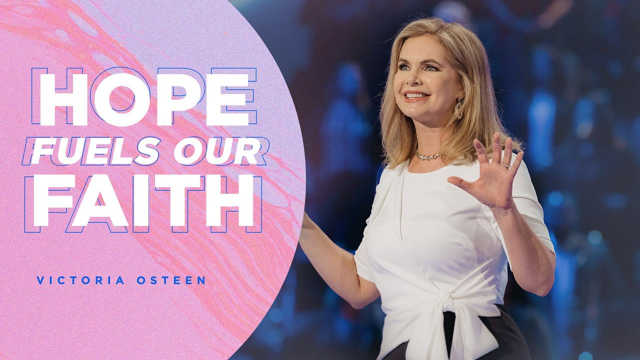 Hope Fuels Our Faith | Victoria Osteen