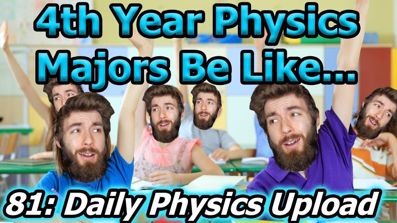 4th Year Physics Majors Be Like