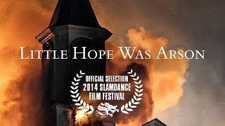 LITTLE HOPE WAS ARSON - East Texas Church Burnings Doc w. Filmmakers