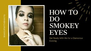 HOW TO DO SMOKEY EYES || GRWM || EYE MAKEUP TUTORIAL ||