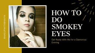 HOW TO DO SMOKEY EYES || GRWM || EYE MAKEUP TUTORIAL ||