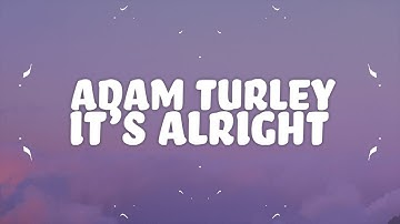 Adam Turley - It's Alright (Lyrics)