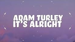 Adam Turley - It's Alright (Lyrics)