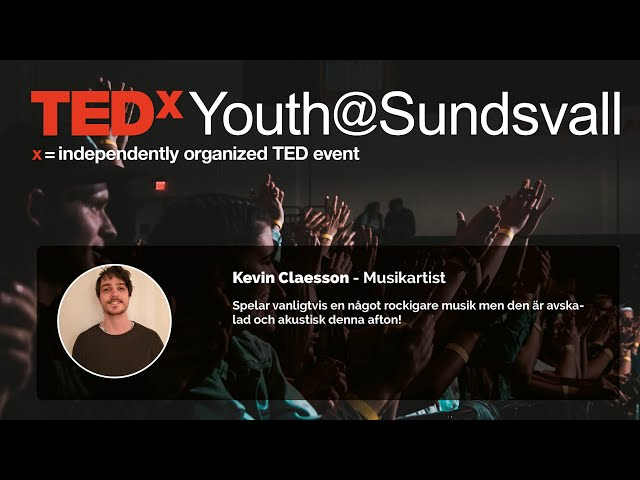 Kevin Claesson - TEDxYouth@Sundsvall 2020