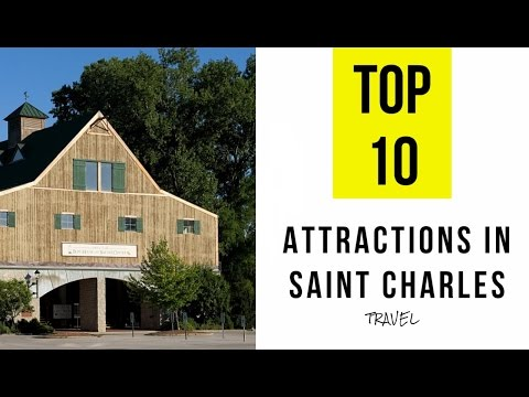 Top 10. Best Tourist Attractions in Saint Charles - Missouri