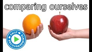 Comparing Ourselves - Daily EncourageMints