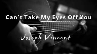 Cover images Cant Take My Eyes Off You - Joseph Vincent (Acoustic Karaoke)