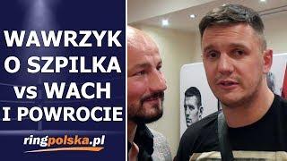 WAWRZYK O SZPILKA - WACH I POWROCIE NA RING