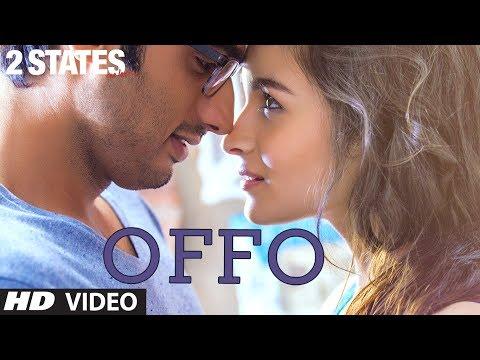 Offo 2 States Full Song | Arjun Kapoor, Alia Bhatt | Aditi Singh Sharma, Amitabh Bhattacharya