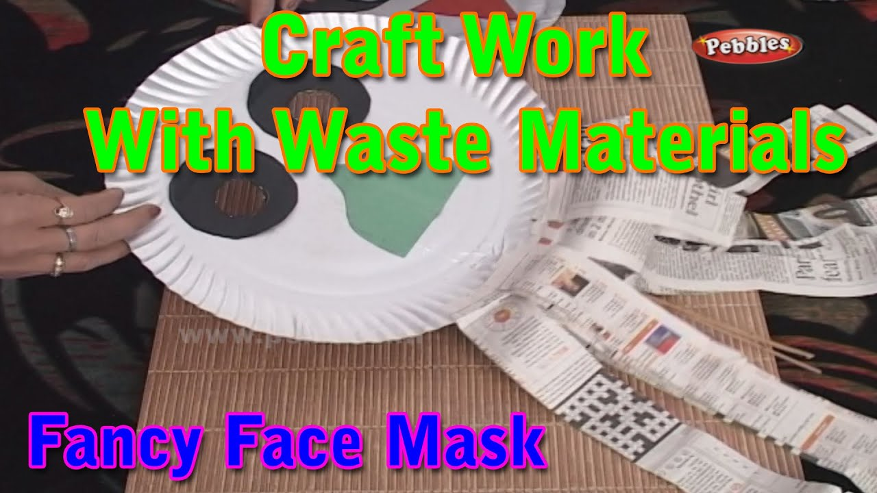 Face mask craft work with waste materials learn craft for Products made out of waste
