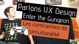 Parlons UX design - Enter the Gungeon : contraintes de simultanéité