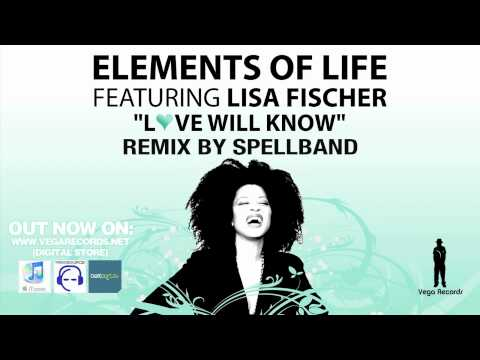 Elements of Life feat. Lisa Fischer -  Love Will Know - Spellband Rmx