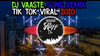 Download DJ VAASTE SONG REMIX TIK TOK VIRAL 2020