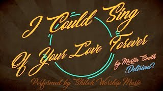 """I Could Sing Of Your Love Forever"" (with Chords & Lyrics) Cover by Shiloh Worship Music"