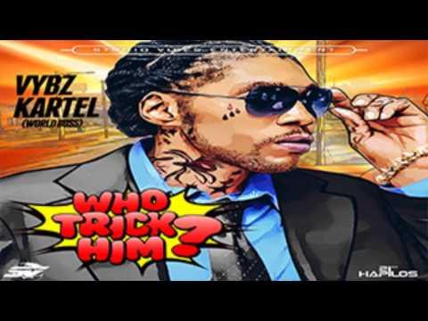 Vybz Kartel - Who Trick Him (Clean) [Pandora Riddim] - June 2015   @Dancehallinside