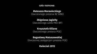 Cała rozmowa Morawieckiego, Jagiełły, Kiliana i Matuszewskiej